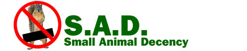 S.A.D. Small Animal Decency